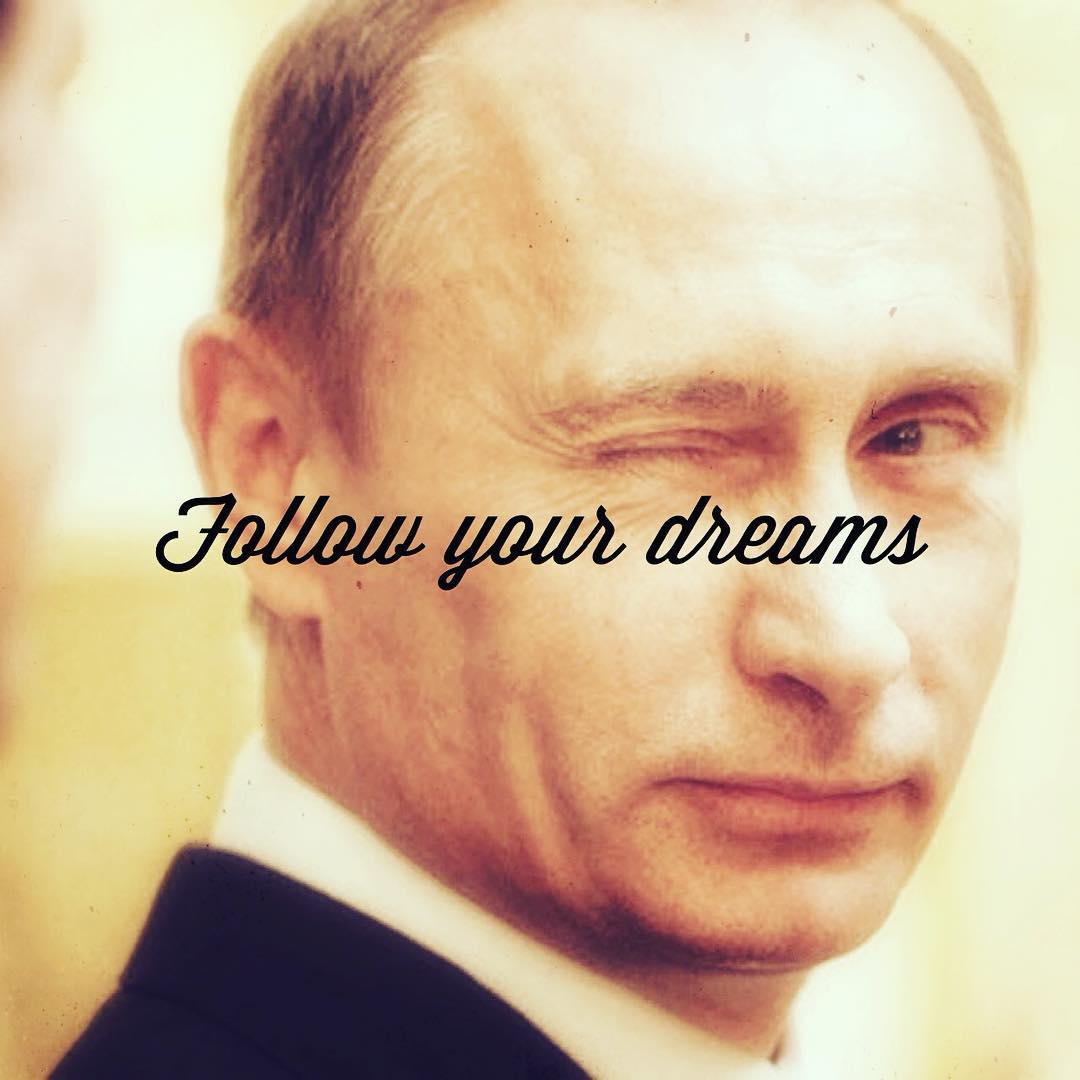 Putinspiration: sarcastic motivational pictures with Putin - 12