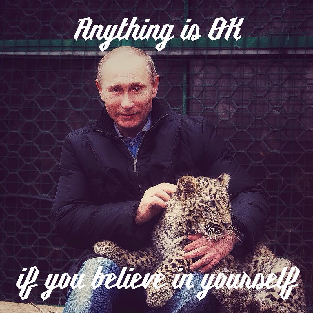 Putinspiration: sarcastic motivational pictures with Putin - 18