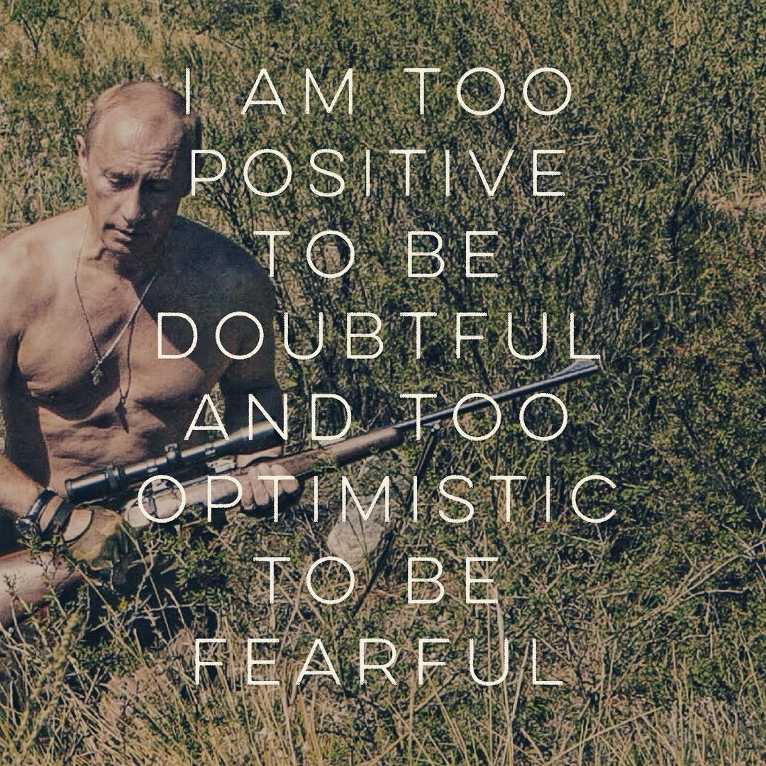 Putinspiration: sarcastic motivational pictures with Putin - 9